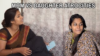 Mom Vs Daughter Atrocities || Amma Alaparaigal || Pori Urundai