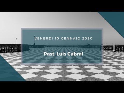 Venerdì 10 Gennaio 2020 - Past. Luis Cabral