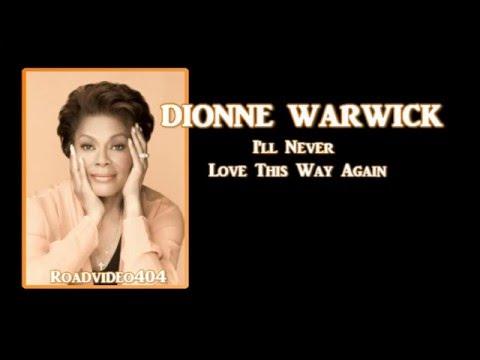 I'll Never Love This Way Again + Dionne Warwick + Lyrics / HQ Mp3