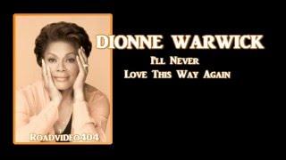 I'll Never Love This Way Again + Dionne Warwick + Lyrics / HQ
