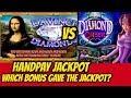 HANDPAY-JACKPOT-WHICH BONUS DID IT?