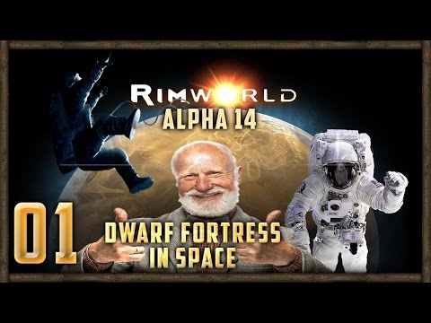 [01] Old Man's Sci-Fi Space Harem Begins - RimWorld Alpha 14b Mods Let's Play