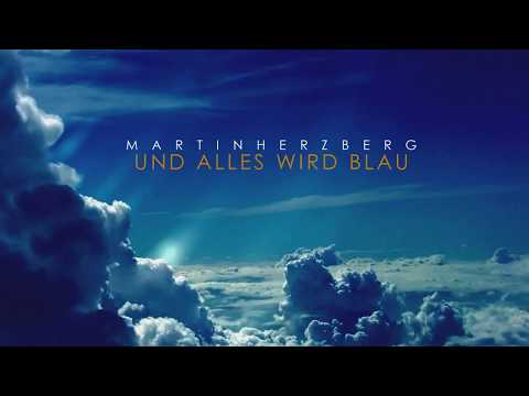 Martin Herzberg - Und Alles wird Blau