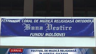 Festival de muzică religioasă în județul Suceava