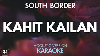 South Border - Kahit Kailan (Karaoke/Acoustic Version)