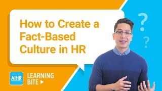How to Create a Fact-Based Culture in HR | AIHR Learning Bite