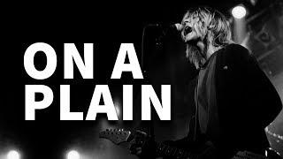 Nirvana - On A Plain (Sobre a música #10)