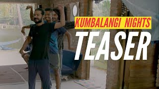 Kumbalangi Nights Official Teaser #1 | Soubin Shahir | Shane Nigam | Sreenath Bhasi | Fahadh Faasil