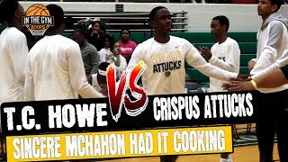 Sincere McMahon HAD IT COOKING IN TOUGH CITY TOURNAMENT RIVALRY | Crispus Attucks vs T.C.Howe
