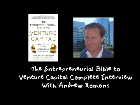 The Entrepreneurial Bible to Venture Capital Complete Interview With Andrew Romans