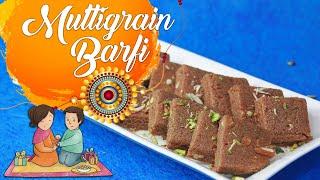 Multigrain Barfi Recipe | Raksha Bandhan Special Sweets Recipe | Chef Harpal Singh