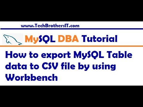 How To Export Mysql Table Data To Csv File In Workbench Mysql Dba Tutorial