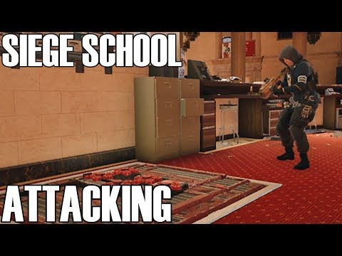 How To Attack - Siege School (Rainbow Six Siege)