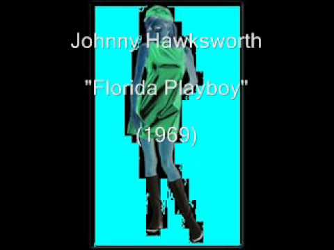 Johnny Hawksworth - Florida Playboy