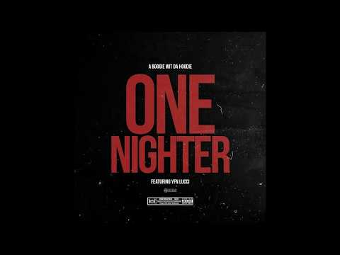 A Boogie Wit Da Hoodie - One Nighter (Ft. YFN Lucci)