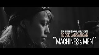 Sounds Like Manila Presents: REESE LANSANGAN [Machines & Men]
