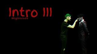 INTRO III | Nightcore ~Request~