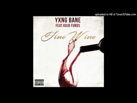 Yxng Bane ft Kojo Funds - Fine Wine [Audio] @YxngBane @KojoFunds)