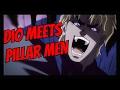 Dio Interactions with the Pillar men Jojo's Bizarre Adventure