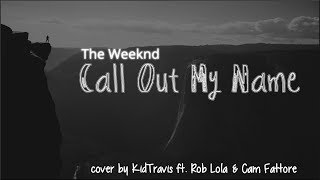 Video Lyrics: The Weeknd - Call Out My Name (KidTravis cover) download MP3, 3GP, MP4, WEBM, AVI, FLV April 2018