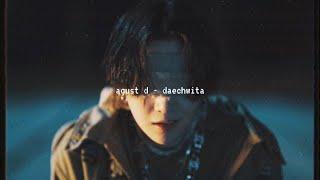agust d - daechwita (slowed down)༄