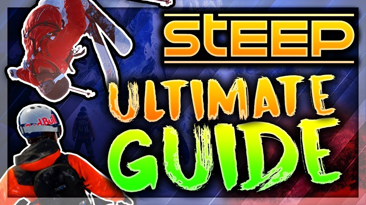STEEP – ULTIMATE GUIDE TO MASTER ALL SPORTS! (CONTROLLER CAM)