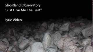 Ghostland Observatory.  Give Me The Beat.  Lyric Video