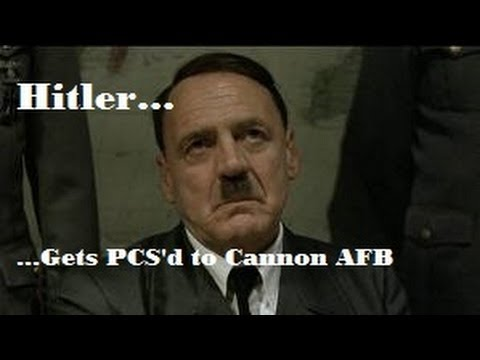Hitler Gets PCS'd to Cannon AFB (HD)