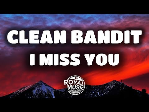 Clean Bandit  I Miss You Lyrics feat Julia Michaels