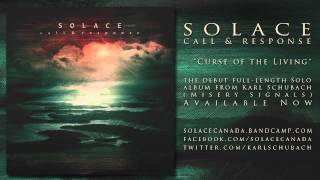 Solace (Canada) - Curse Of The Living