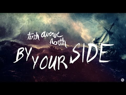 By your side // Tenth Avenue North (Lyrics)
