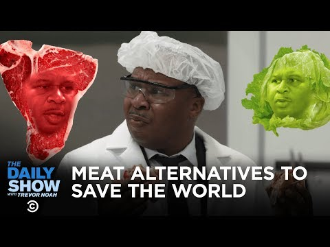Cutting-Edge Meat Alternatives for Carnivores Who Want to Save the World | The Daily Show