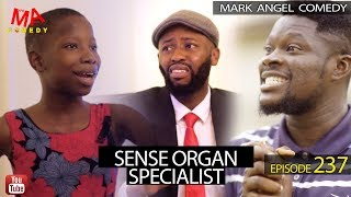 SENSE ORGAN SPECIALIST Mark Angel Comedy Episode 237