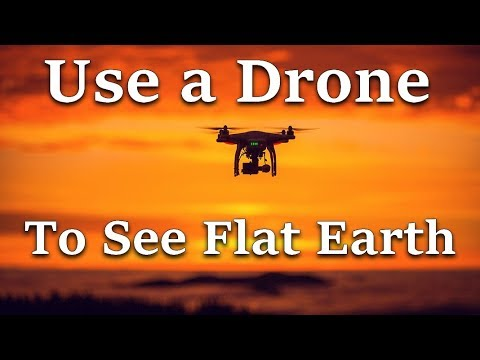Use a Drone to see Flat Earth thumbnail
