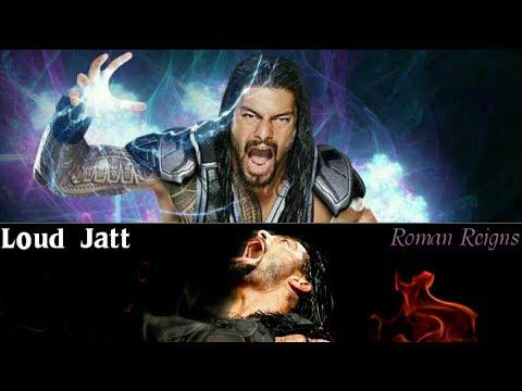 Loud Jatt (full video) | garrie Dhaliwal | Wwe  Roman empire