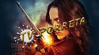 TV Porreta - Crítica de Wynonna Earp (1° Temporada)