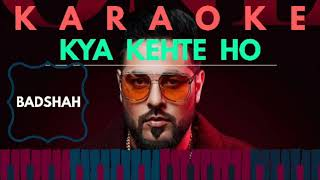 BADSHAH - Kya Kehte Ho KARAOKE (NO BACK VOCAL) || LYRICS || ONE ALBUM || SONY MUSIC INDIA ||