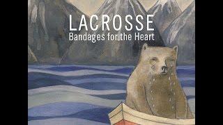 Lacrosse - Bandages for the Heart (Tapete Records) [Full Album]