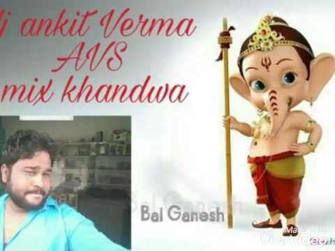 ganpati songs new 2017 dj ankit verma mix khandwa