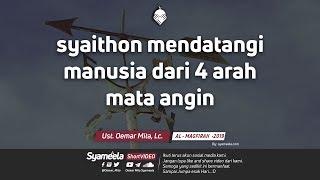 Download Video syaithon mendatangi manusia dari 4 arah mata anginᴴᴰ | Ust. Oemar Mita, Lc. MP3 3GP MP4