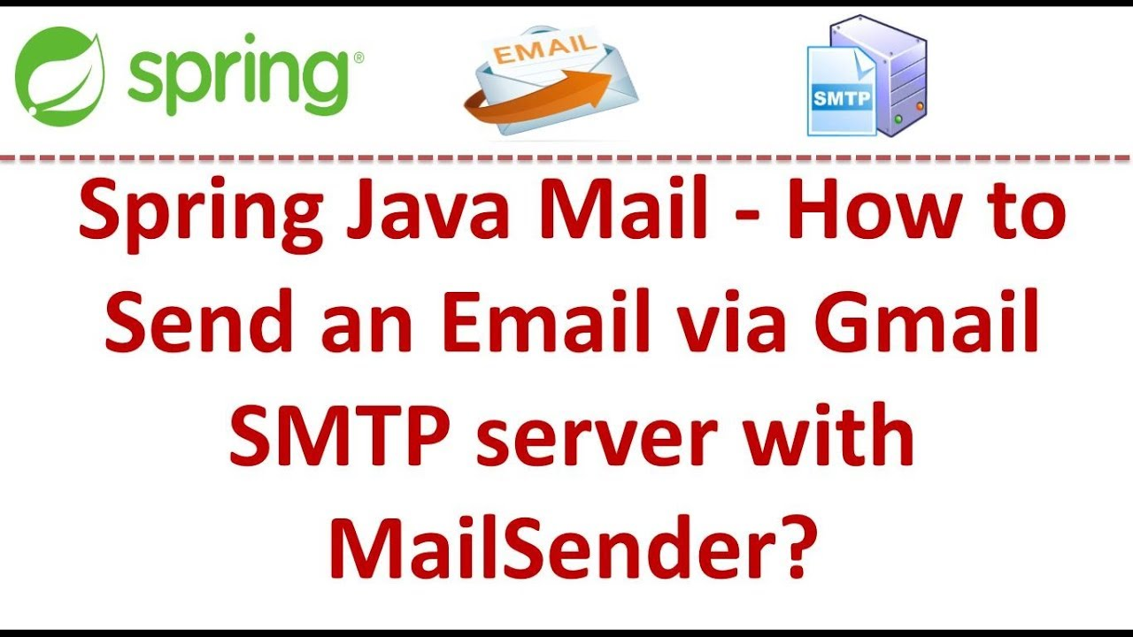 Spring Java Mail - How to Send an Email via Gmail SMTP server with  MailSender? | Spring Tutorial