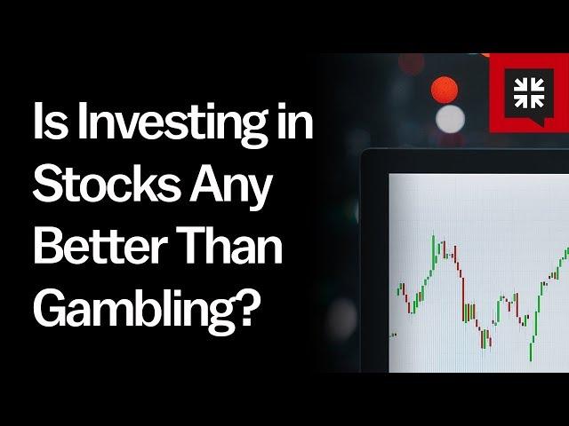 Is Investing in Stocks Any Better Than Gambling? // Ask Pastor John