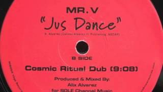 "Mr.V ""Jus Dance"" (Alix Alvarez Cosmic Ritual Dub)"
