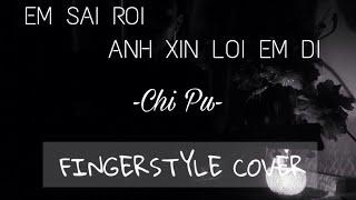 Em sai rồi anh xin lỗi em đi   Chi Pu   Guitar Cover - Guitar Solo - Fingerstyle Cover (7AM)