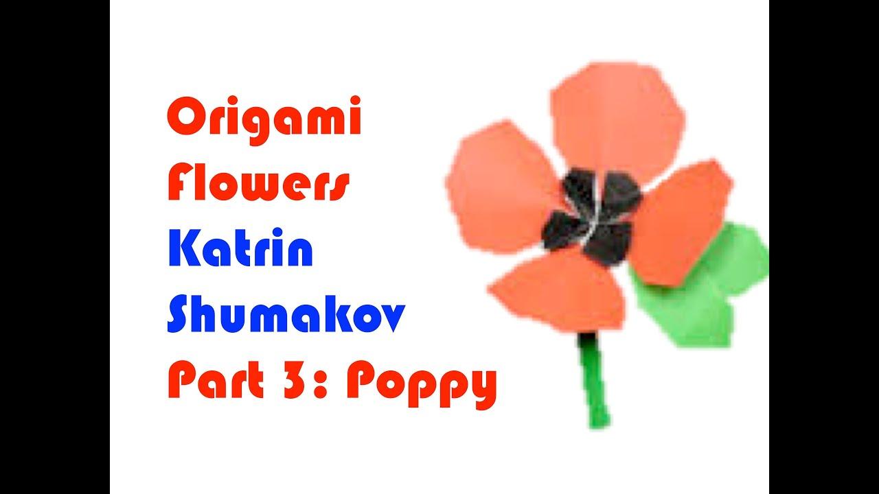Origami Jasmine Flower Diagram Electrical Wiring Flowers Diagrams By Katrin Shumakov Part 3 Poppy Youtube Rose