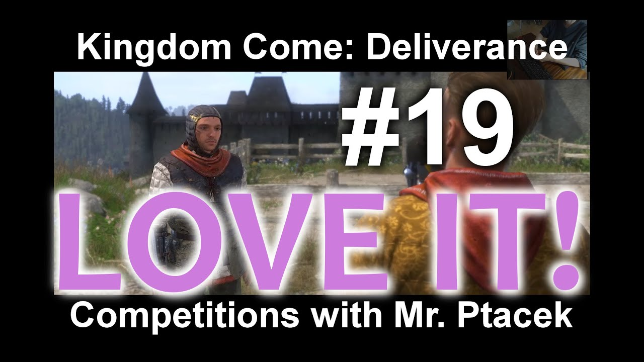 Download Kingdom Come - Competitions with Mr. Ptacek/Soutěže s panem Ptáčkem #19 KCD Kingdom Come
