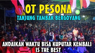 PENONTON MELUBER (TERDIAM SEPI) OT PESONA Live Tanjung Tambak Baru