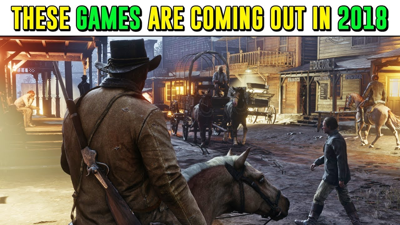 10 Games Coming Out In 2018 That Will Blow Your Mind