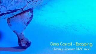 Dina Carroll - Escaping (jimmy gomez dmc mix)