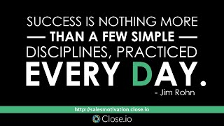 Sales motivation quote: Success is nothing more than a few simple disciplines ...